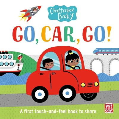 Cover Chatterbox Baby: Go, Car, Go!: A touch and feel board book - Chatterbox Baby