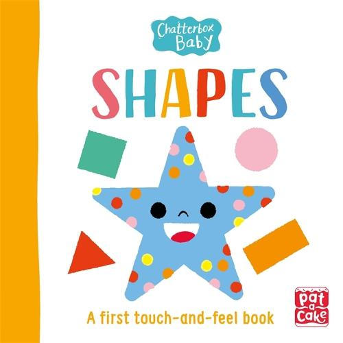 Chatterbox Baby: Shapes: A touch-and-feel board book to share - Chatterbox Baby (Board book)
