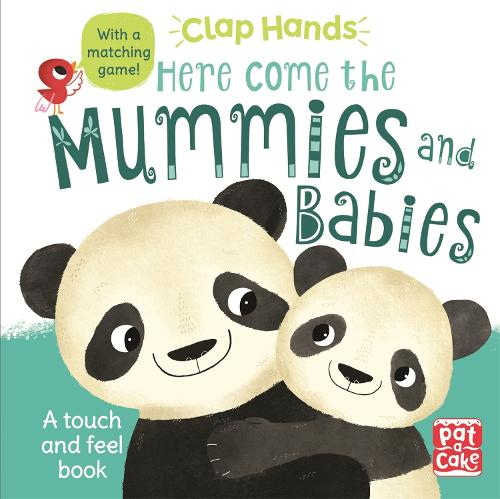 Clap Hands: Here Come the Mummies and Babies: A touch-and-feel board book - Clap Hands (Board book)