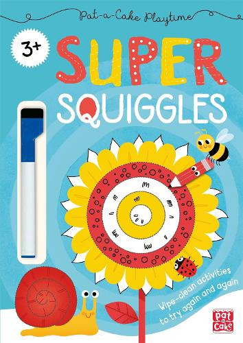 Pat-a-Cake Playtime: Super Squiggles: Wipe-clean book with pen - Pat-a-Cake Playtime (Paperback)