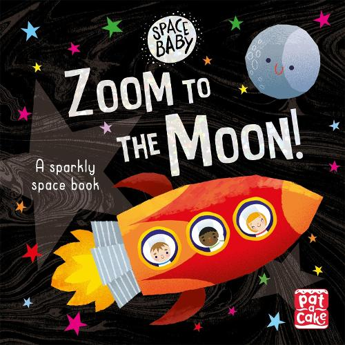 Space Baby: Zoom to the Moon!: A first shiny space adventure book - Space Baby (Board book)