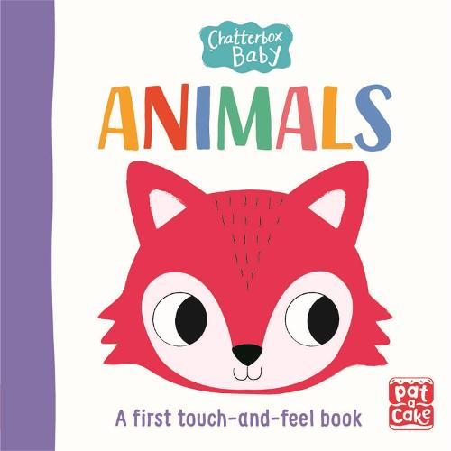 Chatterbox Baby: Animals: A touch-and-feel board book to share - Chatterbox Baby (Board book)