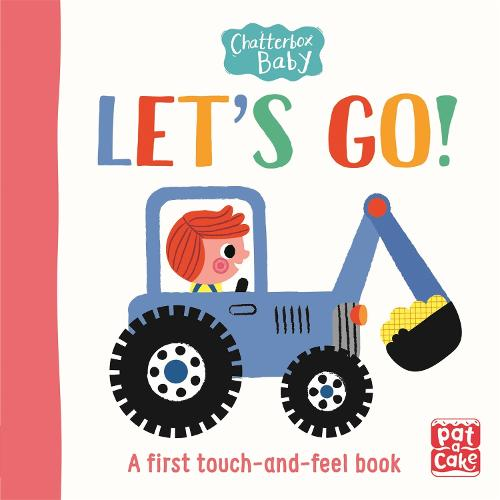 Chatterbox Baby: Let's Go!: A bright and bold touch-and-feel board book to share - Chatterbox Baby (Board book)
