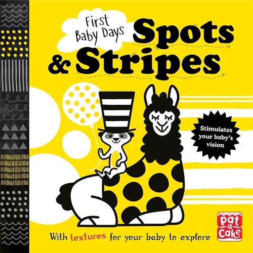 First Baby Days: Spots and Stripes: A touch-and-feel board book for your baby to explore - First Baby Days (Board book)