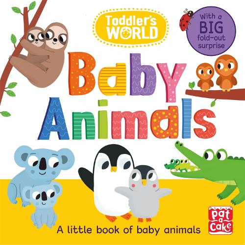 Toddler's World: Baby Animals - Toddler's World (Board book)