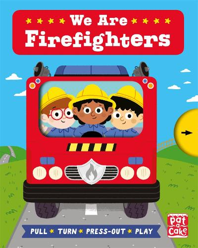 Job Squad: We Are Firefighters: A pull, turn and press-out board book - Job Squad (Board book)