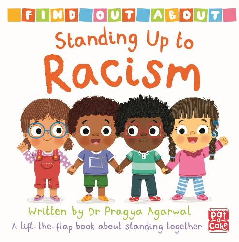 Find Out About: Standing Up to Racism: A lift-the-flap board book about standing together - Find Out About (Board book)