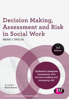 Decision Making, Assessment and Risk in Social Work - Post-Qualifying Social Work Practice Series (Hardback)