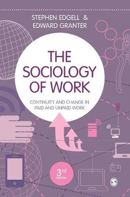 The Sociology of Work: Continuity and Change in Paid and Unpaid Work (Hardback)