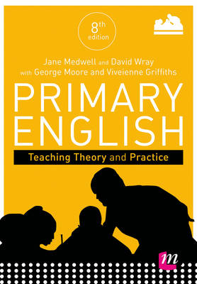 Primary English: Teaching Theory and Practice - Achieving QTS Series (Paperback)