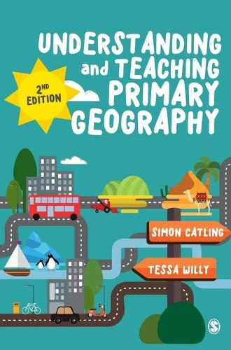 Understanding and Teaching Primary Geography (Hardback)
