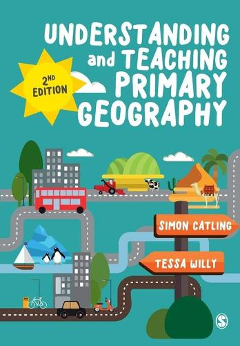 Understanding and Teaching Primary Geography (Paperback)