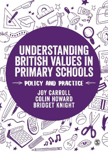 Understanding British Values in Primary Schools: Policy and practice - Transforming Primary QTS Series (Hardback)