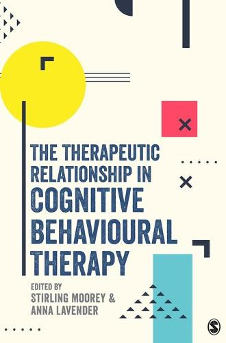 The Therapeutic Relationship in Cognitive Behavioural Therapy (Hardback)