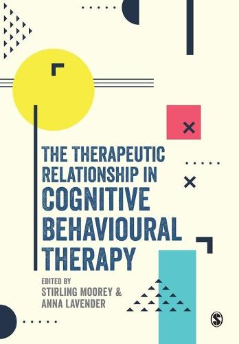 The Therapeutic Relationship in Cognitive Behavioural Therapy (Paperback)