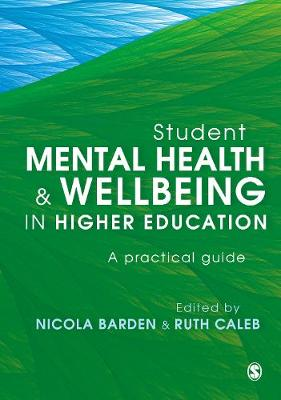 Student Mental Health and Wellbeing in Higher Education: A practical guide (Hardback)