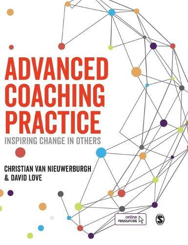 Advanced Coaching Practice: Inspiring Change in Others (Hardback)