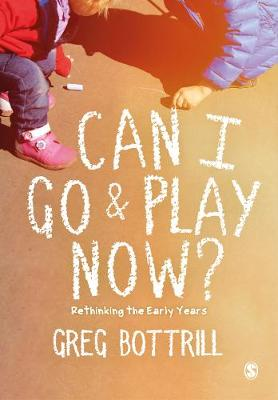 Can I Go and Play Now?: Rethinking the Early Years (Paperback)