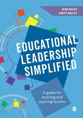 Educational Leadership Simplified: A guide for existing and aspiring leaders (Hardback)