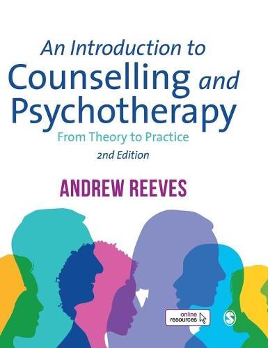 An Introduction to Counselling and Psychotherapy: From Theory to Practice (Hardback)