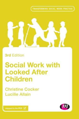 Social Work with Looked After Children - Transforming Social Work Practice Series (Hardback)