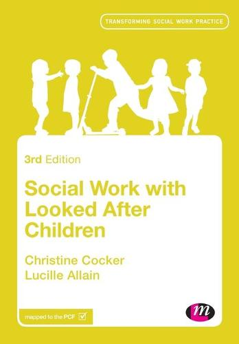 Social Work with Looked After Children - Transforming Social Work Practice Series (Paperback)