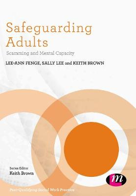 Safeguarding Adults: Scamming and Mental Capacity - Post-Qualifying Social Work Practice Series (Paperback)