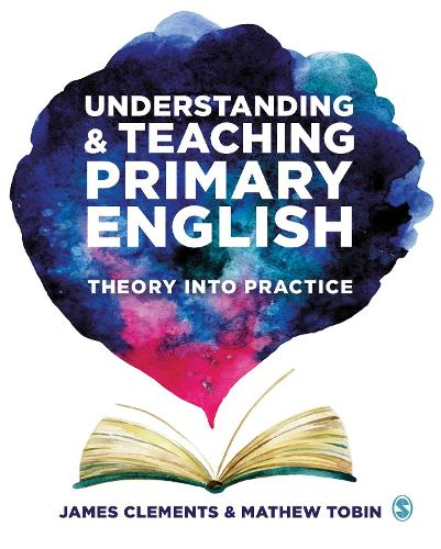 Understanding and Teaching Primary English: Theory Into Practice (Paperback)
