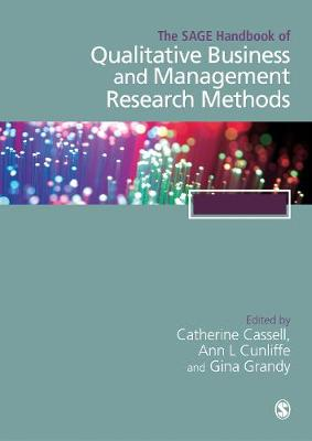 The SAGE Handbook of Qualitative Business and Management Research Methods: History and Traditions (Hardback)