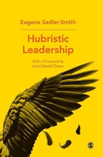 Hubristic Leadership (Hardback)
