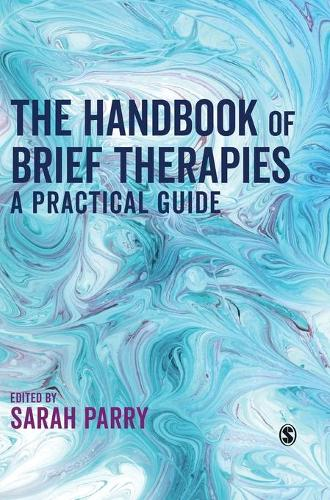 The Handbook of Brief Therapies: A practical guide (Hardback)