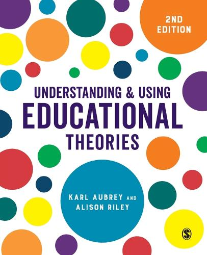 Understanding and Using Educational Theories (Paperback)