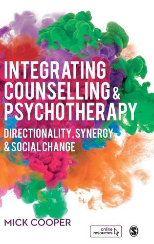 Integrating Counselling & Psychotherapy: Directionality, Synergy and Social Change (Hardback)