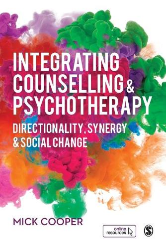 Integrating Counselling & Psychotherapy: Directionality, Synergy and Social Change (Paperback)
