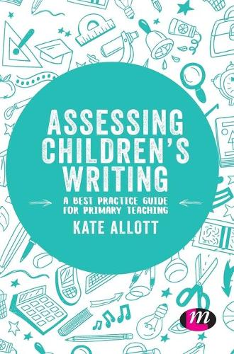 Assessing Children's Writing: A best practice guide for primary teaching - Exploring the Primary Curriculum (Hardback)