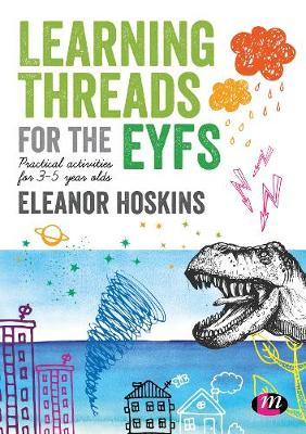 Learning Threads for the EYFS: Practical activities for 3-5 year olds (Hardback)