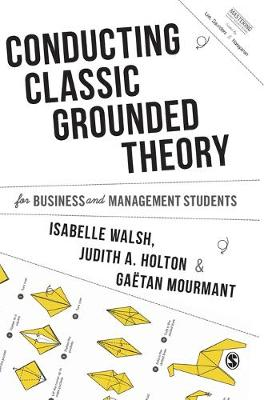Conducting Classic Grounded Theory for Business and Management Students - Mastering Business Research Methods (Hardback)