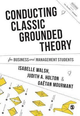 Conducting Classic Grounded Theory for Business and Management Students - Mastering Business Research Methods (Paperback)
