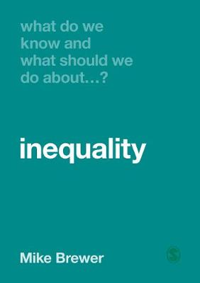What Do We Know and What Should We Do About Inequality? - What Do We Know and What Should We Do About: (Paperback)