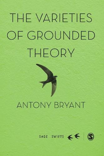 The Varieties of Grounded Theory - Sage Swifts (Hardback)