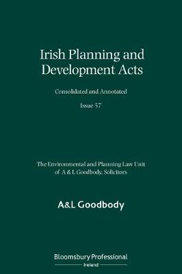Irish Planning and Development Acts Consolidated and Annotated: Issue 57 (Paperback)