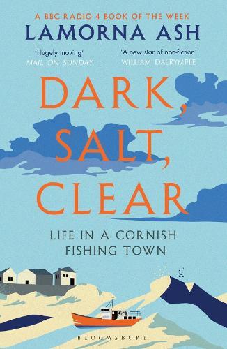Dark, Salt, Clear: Life in a Cornish Fishing Town (Paperback)
