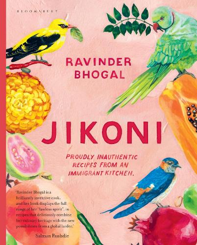 Jikoni: Proudly Inauthentic Recipes from an Immigrant Kitchen (Hardback)