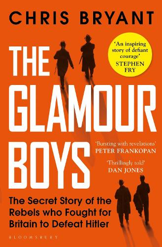 The Glamour Boys: The Secret Story of the Rebels who Fought for Britain to Defeat Hitler (Paperback)