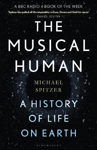 The Musical Human: A History of Life on Earth (Hardback)
