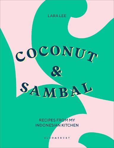 Coconut & Sambal: Recipes from my Indonesian Kitchen (Hardback)