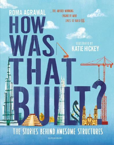 How Was That Built?: The Stories Behind Awesome Structures (Hardback)