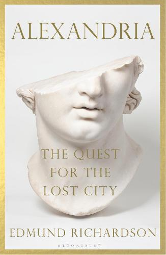 Alexandria: The Quest for the Lost City (Hardback)