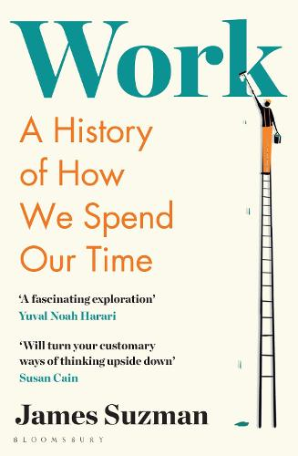 Work: A History of How We Spend Our Time (Paperback)