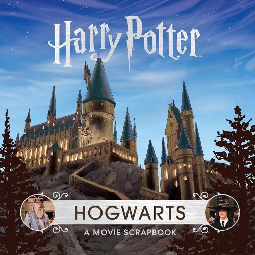 Harry Potter - Hogwarts: A Movie Scrapbook (Hardback)